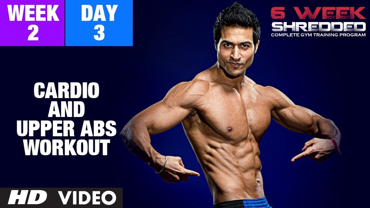 Week 2: Day 3 - Cardio and Upper Abs Workout | Guru Mann 6 ...