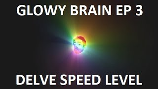 Glowy Brain Ep. 3: Delving for pure EXP