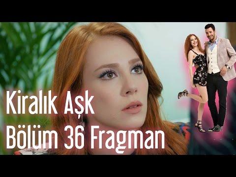 Kiralık Aşk 36. Bölüm Fragman
