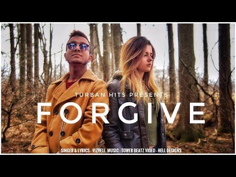 Forgive ( Full Video )   Vizhell   Hell Designs   Tower Beatz   Turban Hits   New Punjabi Song 2017