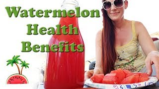 Health Benefits of Watermelon ~ Day 1 of Watermelon Island