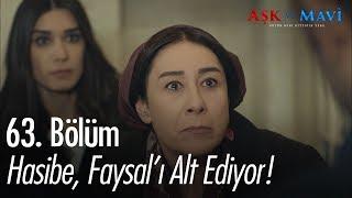 Hasibe'nin sevgisi Faysal'ı alt ediyor - Aşk ve Mavi 63. Bölüm
