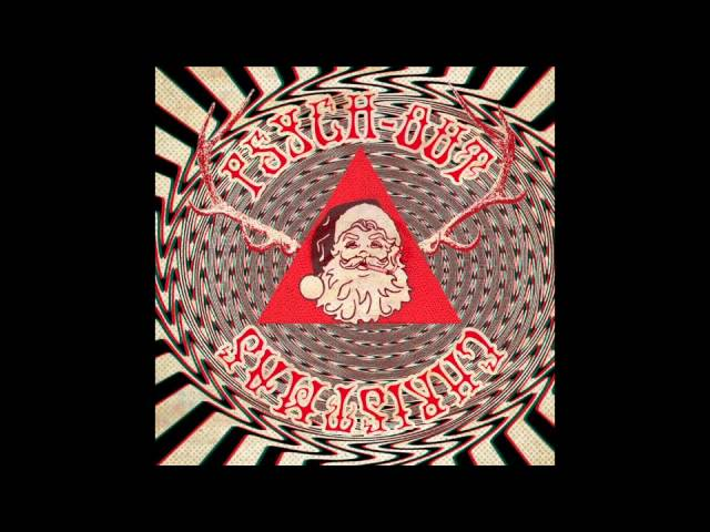 Psychic Ills - Run Rudolph Run (Psych-Out Christmas)