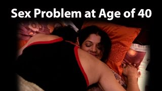 40 Year old Husband's Sex Problems | Expert advise