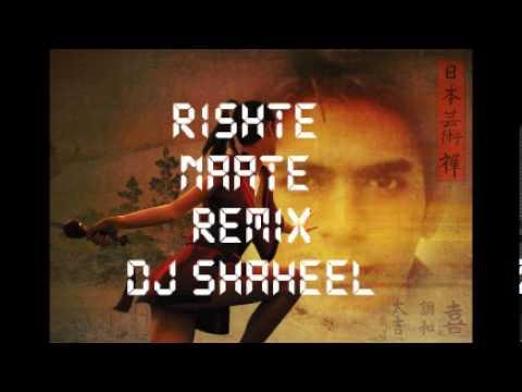 Rishte Naate Remix Dj Shaheel