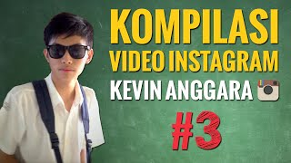 Kevin Anggara: Kompilasi Video Instagram #3