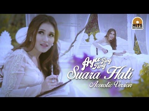 Ayu Ting Ting - Suara Hati Akustik [Official Music Video]