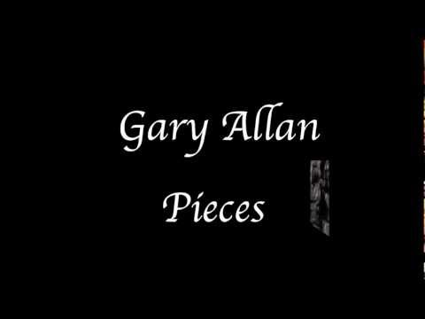 Gary Allan - Pieces - Lyrics