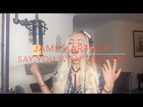 James Arthur - Say You Won't Let Go Cover