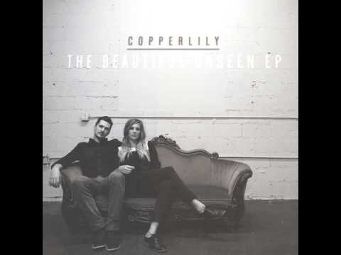 Copperlily - Beautiful Unseen