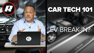 Car Tech 101: How to break-in your new electric car | Cooley On Cars