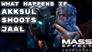Mass Effect: Andromeda | What Happens if Akksul Shoots Jaal