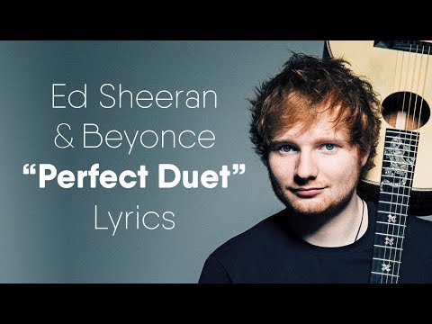 Download video Ed Sheeran - Perfect Duet (Lyrics / Lyric Video) ft. Beyoncé
