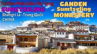 Tu Viện Phật Giáo Tây Tạng Ganden Sungtseling:Ganden Sumtseling Monastery,Shangri La, China