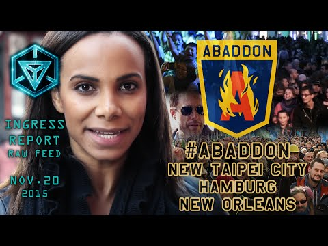 INGRESS REPORT - #Abaddon - New Taipei City, Hamburg, New Orleans - Raw Feed November 20 2015