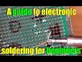 A guide to electronic soldering for beginners