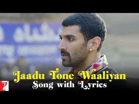 Lyrical: Jaadu Tone Waaliyan - Full Song With Lyrics - Daawat-e-Ishq