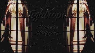 download lagu Tightrope - Michelle Williams // Sub Español The Greatest gratis