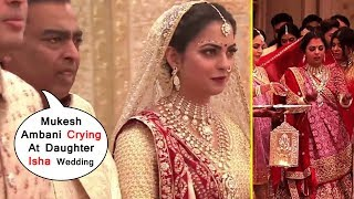 HD Mukesh Ambani Crying At All @Wedding Ceremony Of Daughter  Isha's  Ambani's @Marriage