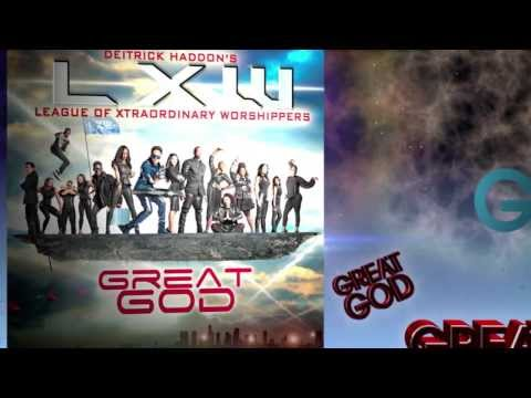Deitrick Haddon's LXW - Great God (Official Lyric Video)