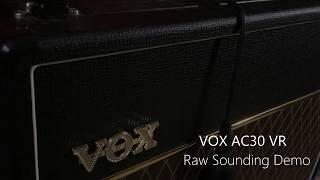 Vox AC30 VR - Raw Sounding Demo