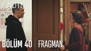 Kadın 40. Bölüm Fragmanı