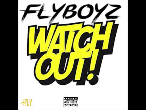 Flyboyz   Watch Out   MP3 Audio