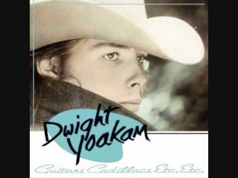 Dwight Yoakam - Guitars Cadillacs