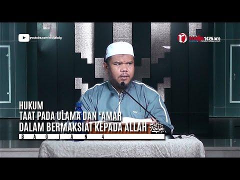 Mentaati Ulama Dalam Maksiat Kepada Allah (Part 4) - Ustadz Abu Haidar As-Sundawy