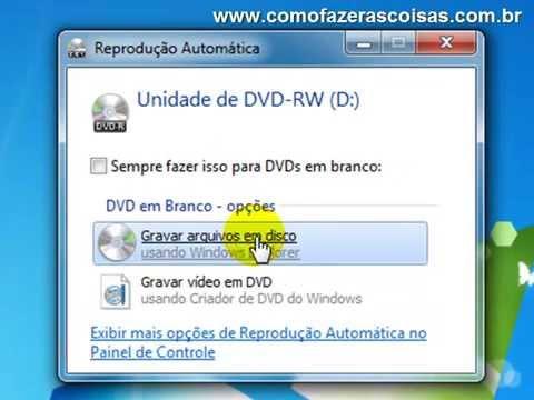 Windows 7, como gravar um DVD ou CD sem softwares adicionais