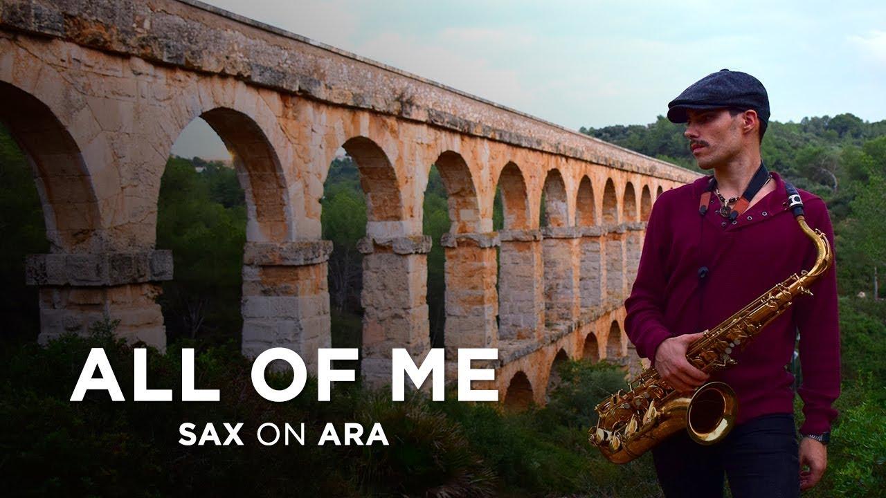 All Of Me de John Legend por el saxofonista Sax on Ara