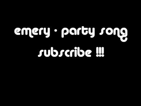 Emery - The Party Song