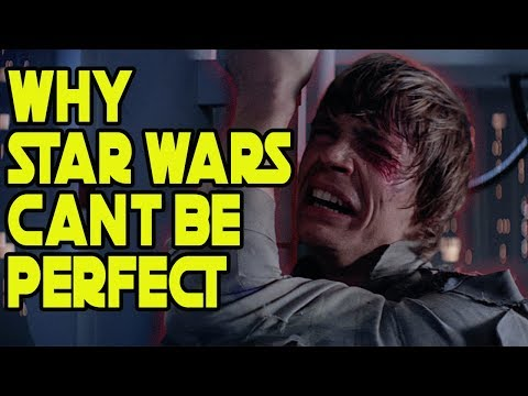 Why There Will NEVER Be A Perfect Star Wars Movie