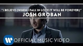 Josh Groban I Believe When I Fall In Love It Will Be Forever Official Music Audio