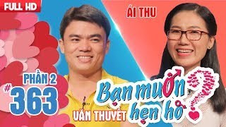 """A best duet """"O Hai Dau Noi Nho"""" in WANNA DATE Van Thuyet - Ai Thu   BMHH 363 🎵"""