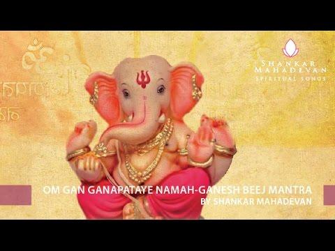 Om Gan Ganapataye Namah-ganesh Beej Mantra By Shankar Mahadevan video