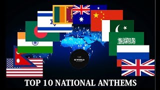 Top 10 National Anthems