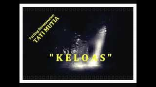 download lagu Keloas   Tati Mutia gratis