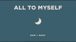 Download Lagu Dan + Shay - All To Myself (Icon Video) Gratis STAFABAND