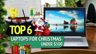TOP 6: Best Laptops For Christmas Under $500 2018