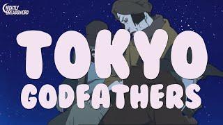 Satoshi Kon and Why Love Is All You Need: Ep. 3 - Tokyo Godfathers