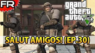 [FR] Grand Theft Auto 5 (PS4) | Let's Play - Gameplay - Walkthrough Francais #30 | SALUT AMIGOS!