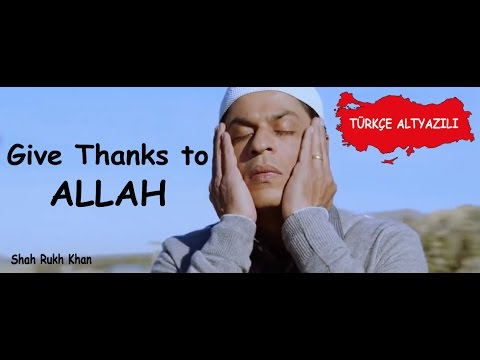 Give Thanks to ALLAH - Shah Rukh Khanᴴᴰ (Tr Altyazılı)