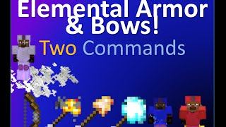 Elemental Armor & Bows in two commands! 125 sub special!