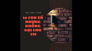 [Rap Việt] 10 con so - Nho x Mốc x TwoD