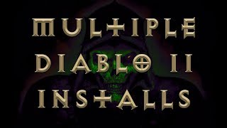 How To Have Multiple Diablo 2 Installations on One PC