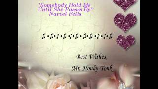 Watch Narvel Felts Somebody Hold Me (until She Passes By) video