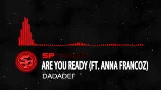 Dadadef Are You Ready ft Anna Francoz