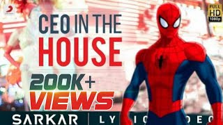 """CEO in the house"" song from sarkar ""Spiderman"" version"