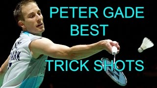 PETER GADE BEST TRICK SHOTS - Badminton 2015